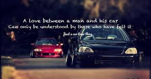 Car Quotes Delectable give me your best carlove related quotes