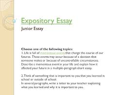 expository essay expository essay junior essay choose one of the    expository essay expository essay junior essay choose one of the following topics    life