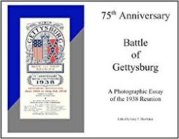 th anniversary battle of gettysburg a photographic essay of  75th anniversary battle of gettysburg a photographic essay of the 1938 reunion