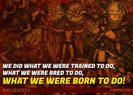Spartan Quotes Best 48 Powerful Quotes From '48' Which Will Ignite The Fire Of War