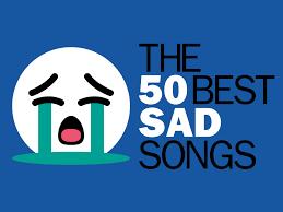 Sad Songs The 50 Best Tearjerkers