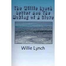 william lynch letter the willie lynch letter and the making of a slave corporate perks