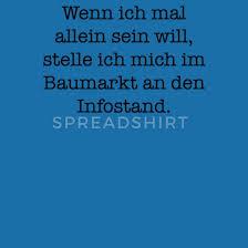 Lustiger Spruch Lustig Sprüche Alleine Sein Lätzchen Spreadshirt