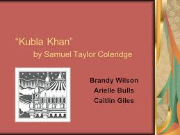 "kubla khan"" by samuel taylor coleridge ppt video online  1 ""kubla"