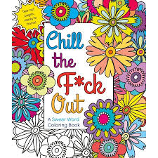 Chill The Fck Out A Swear Word Coloring Book Walmartcom