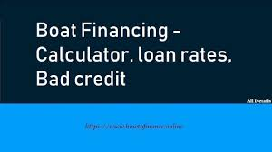Boat Loan Calculator Boat Financing Calculator Loan Rates Bad Credit Finance