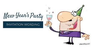 new year s party invitation wording