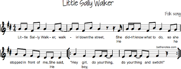 This list is not exhaustive. Little Sally Walker Walkin Down The Street Beth S Notes