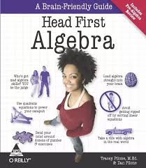 what is the best book for learning algebra quora if you need help algebra this unique book is designed for you full of engaging stories and practical real world explanations head first algebra