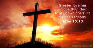 May 15, 2019 - Bible verse of the day (ESV) - John 15:13 - DailyVerses.net