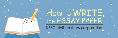 how to write the essay paper upsc civil services preparation byju s how to write the essay paper upsc civil services preparation