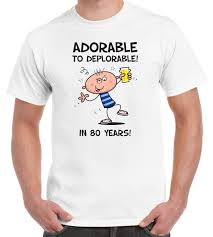 adorable to deplorable mens 80th birthday present t shirt gift shirts only awesome tee from corporate75