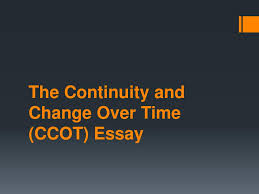 Ppt The Continuity And Change Over Time Ccot Essay Powerpoint