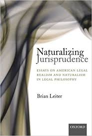 naturalizing jurisprudence essays on american legal realism and  naturalizing jurisprudence essays on american legal realism and naturalism in legal philosophy brian leiter 9780199206490 com books