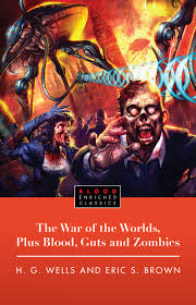 the war of the worlds plus blood guts and zombies book by h g cvr9781451609752 9781451609752 hr the war of the worlds