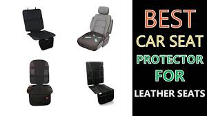 best car seat protector for leather seats 2019