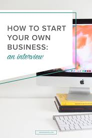 how to start your own business an interview jess creatives how to start your own business an interview