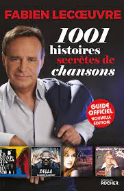 1001 histoires secrètes de chansons - Fabien LECOEUVRE Organisation