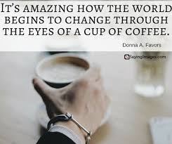quotes about coffee and life. Coffeequoteslife And Quotes About Coffee Life