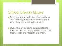 critical literary essay how and why critical literary essays critical literary essays iuml130155 provide students the opportunity to look critically at literature and question