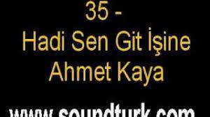 Hadi sen git i̇şine süre: Ahmet Kaya Hadi Sen Git Isine Indir Mp3 Indir Dinle