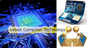 Latest Computer Technology Inventions That Has Changed Life