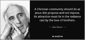 Christian Community Quotes Best of Jean Vanier Quote A Christian Community Should Do As Jesus Did