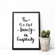 Beauty In Simplicity Quotes Best of There Is A Real Beauty In Simplicity Inspirational Printed Quote