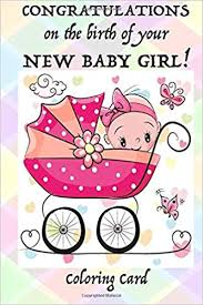 Congratulations On The Birth Of Your New Baby Girl