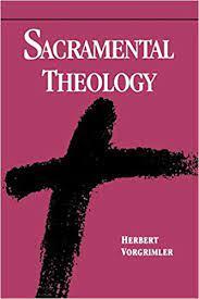 Sacramental Theology: Vorgrimler, Herbert, Maloney, Linda M.:  9780814619940: Amazon.com: Books