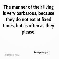 Living Quotes Gorgeous Amerigo Vespucci Quotes QuoteHD