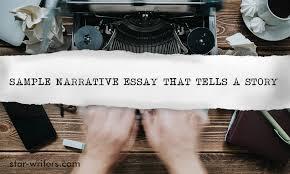 Sample Narrative Essay That Tells A Story