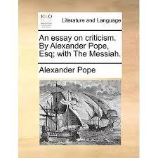 pope essay on criticism analysis alexander pope essay on criticism analysis