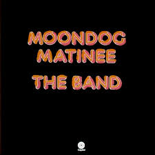 <b>The Band</b> - <b>Moondog</b> Matinee | Releases | Discogs