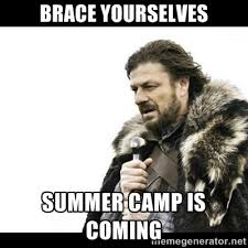 Brace Yourselves Summer Camp Is Coming - Winter is Coming | Meme ... via Relatably.com