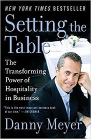 setting the table the transforming power of hospitality in business danny meyer 8601400292884 amazon com books