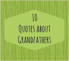 Grandfather Quotes Best 48 Quotes About Grandfathers Disney Baby