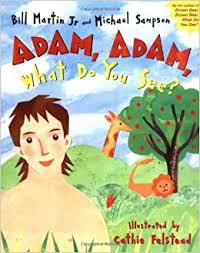 Amazon | Adam, Adam, What Do You See? | Martin, Bill, Sampson, Michael R.,  Felstead, Cathie | Reference & Interpretation