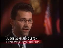 Judge Alan Pendleton, Former Anoka County prosecutor | Forensic ...