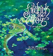 Fredrick the Frog: A Life Cycle Story by Leggett, Ida, Gregory, Anne I -  Amazon.ae
