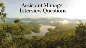 Assistant Interview Questions Assistant Manager Interview Questions To Cover