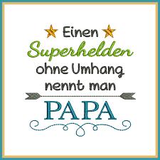 Stickdatei Spruch Superheld Papa 10x10