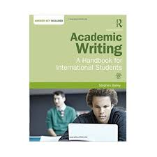 best academic writing books academic writing a handbook for international students by stephen bailey