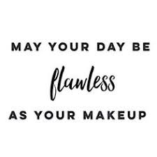 25 pinnable beauty quotes to inspire you beauty quotes Wedding Day Makeup Quotes and may you have one fantastic wednesday! slay today queens flawless beauty Sexy Wedding Day Makeup