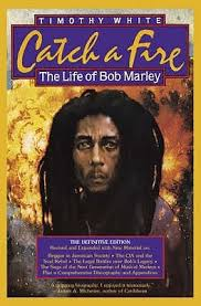 catch a fire the life of bob marley by timothy white
