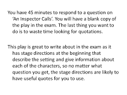 an inspector calls writing a lot about a little you have  you have 45 minutes to respond to a question on an inspector calls