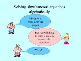 10 solving simultaneous equations algebraically