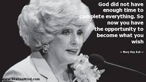 Mary Kay Quotes Cool God Did Not Have Enough Time To Complete StatusMind