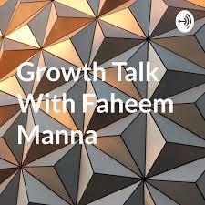 Growth Talk With Faheem Manna