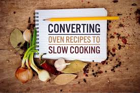 Oven To Slow Cooker Conversion Chart Converting Oven Recipes To Slow Cooker Recipes